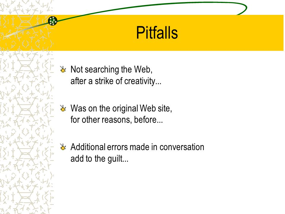 Pitfalls Not searching the Web, after a strike of creativity...