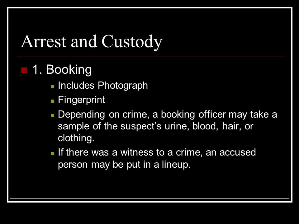 Arrest and Custody 1.