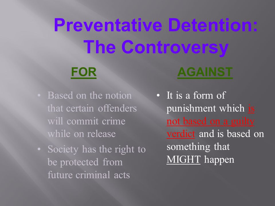 Preventative Detention: The Controversy Based on the notion that certain offenders will commit crime while on release Society has the right to be prot