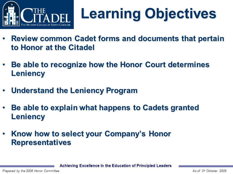 Achieving Excellence in the Education of Principled Leaders Prepared by the 2006 Honor CommitteeAs of 31 October 2005 Review Can Cadets who are not discipline proficient take a CP.