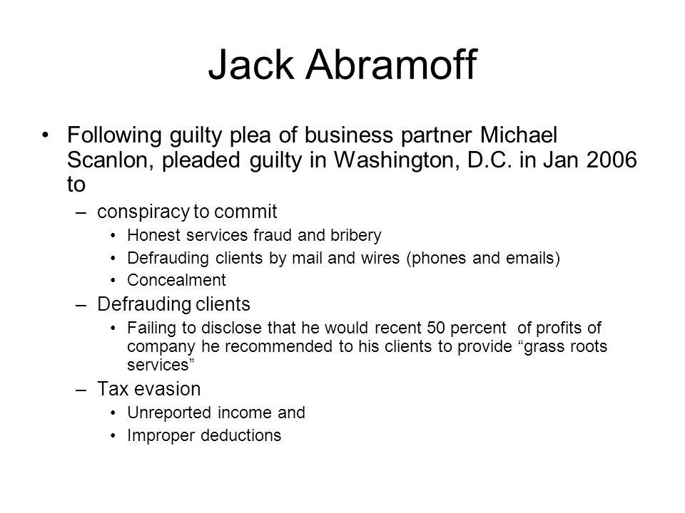 Following guilty plea of business partner Michael Scanlon, pleaded guilty in Washington, D.C.