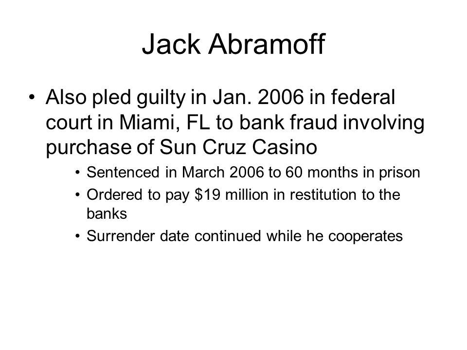 Jack Abramoff Also pled guilty in Jan.