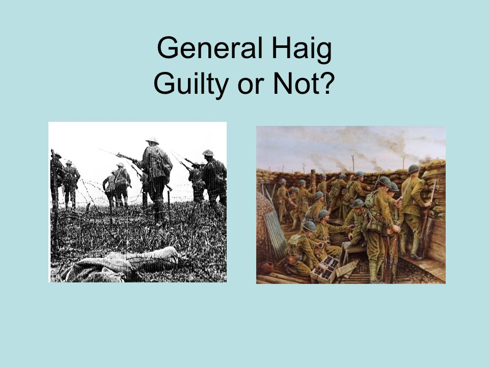 Decision Making Your Verdict ! Was Field Marshall Haig to blame for the slaughter at The Somme ?