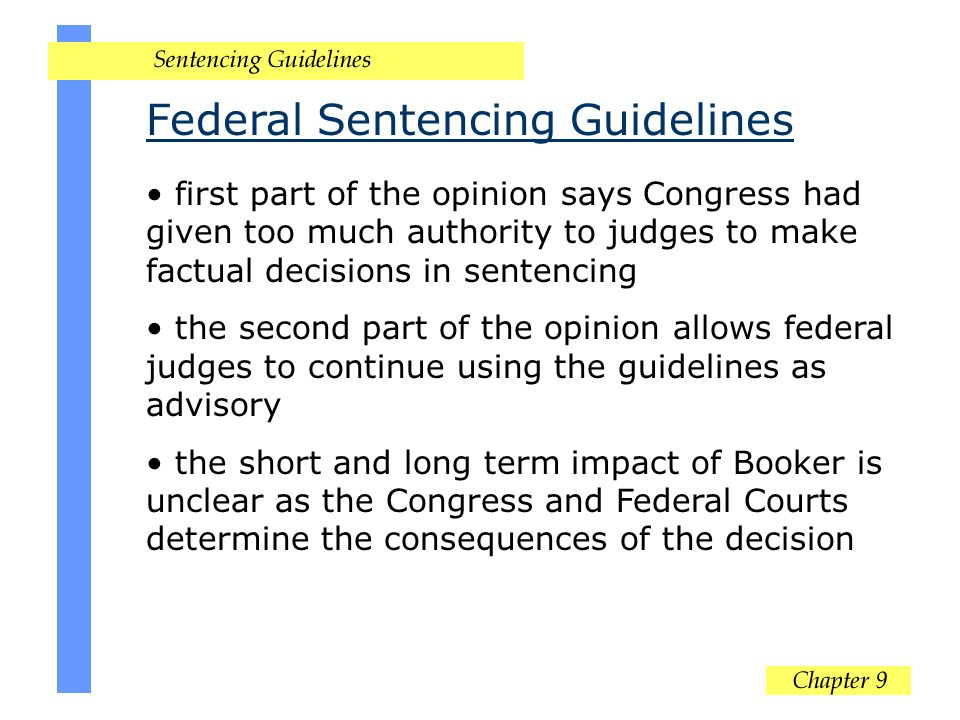 Federal Sentencing Guidelines first part of the opinion says Congress had given too much authority to judges to make factual decisions in sentencing t