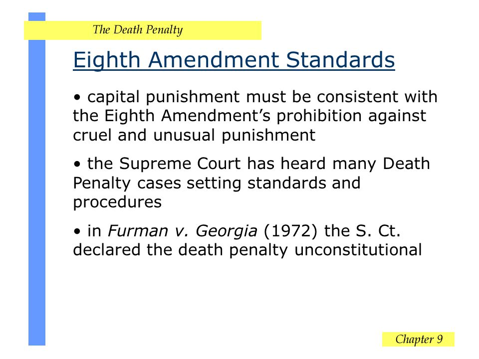 Eighth Amendment Standards capital punishment must be consistent with the Eighth Amendment's prohibition against cruel and unusual punishment the Supr