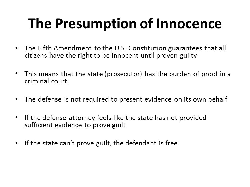 The Presumption of Innocence The Fifth Amendment to the U.S.