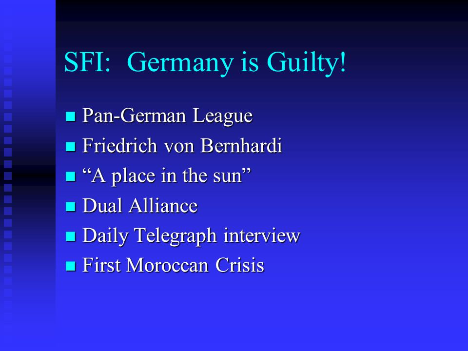 "SFI: Germany is Guilty! Pan-German League Pan-German League Friedrich von Bernhardi Friedrich von Bernhardi ""A place in the sun"" ""A place in the sun"""