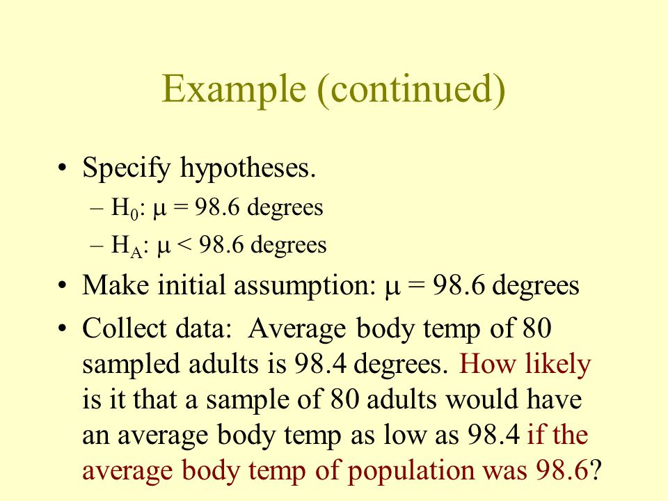 Example (continued) Specify hypotheses.