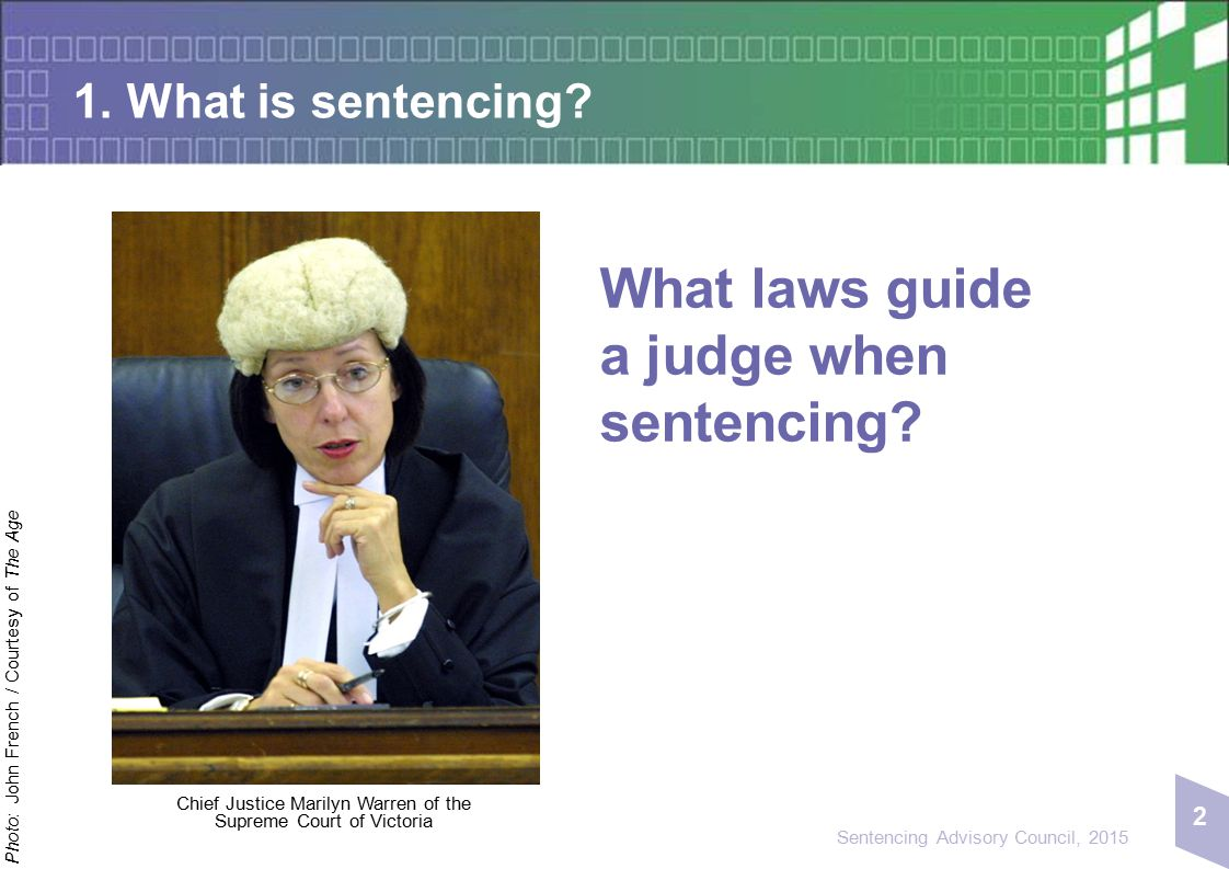 2 Sentencing Advisory Council, 2015 1. What is sentencing.