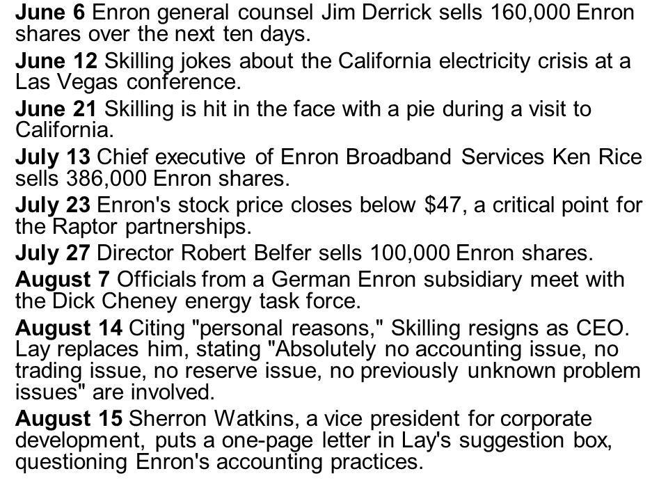 June 6 Enron general counsel Jim Derrick sells 160,000 Enron shares over the next ten days.