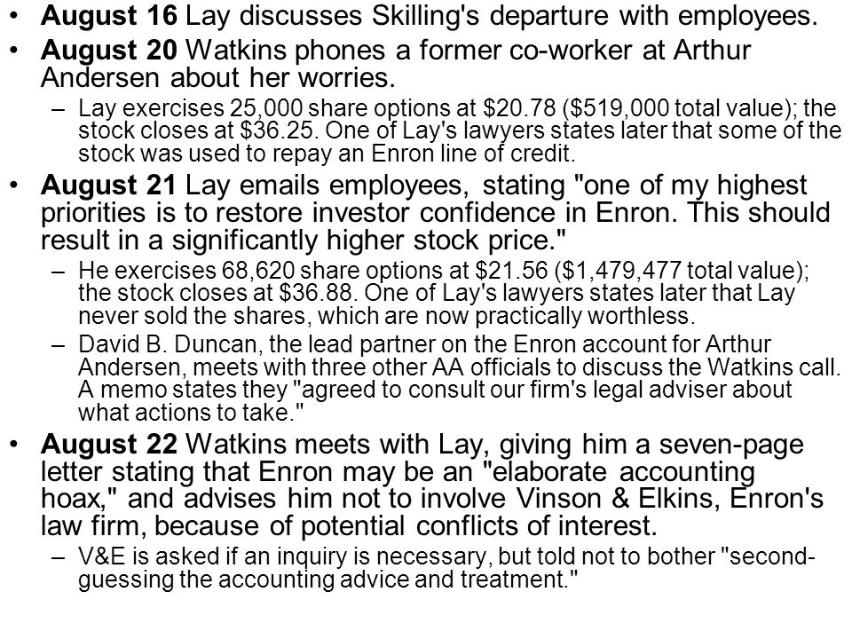 August 16 Lay discusses Skilling s departure with employees.