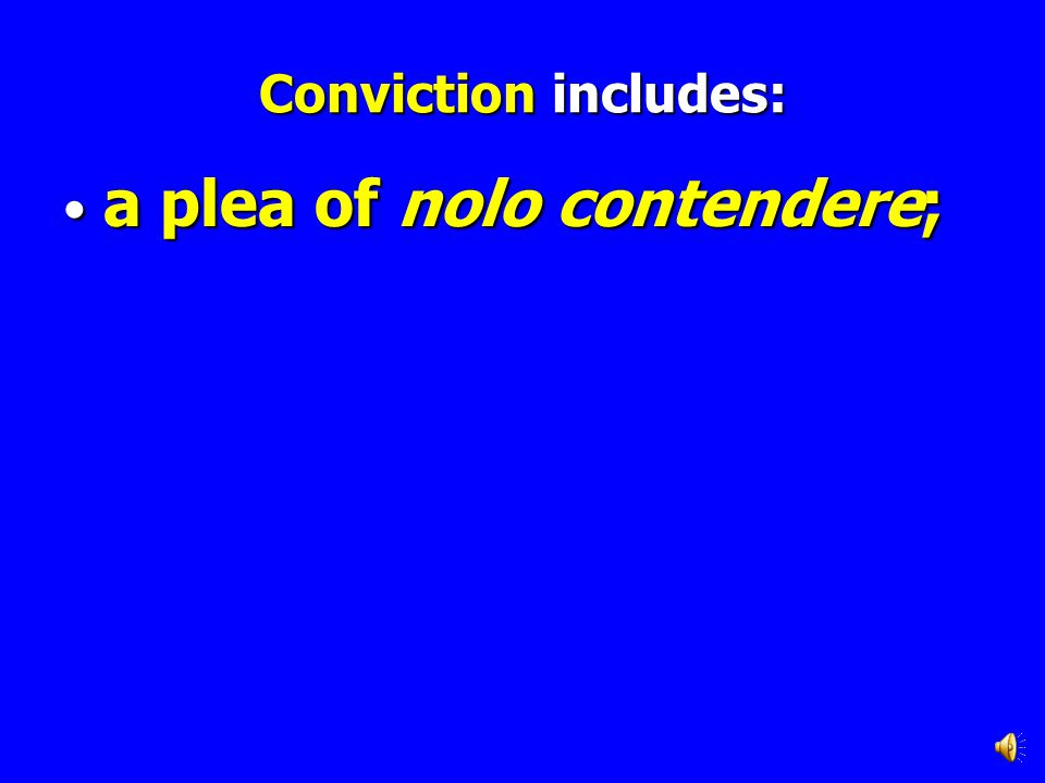 Conviction includes: a finding or verdict of guilty; a finding or verdict of guilty;
