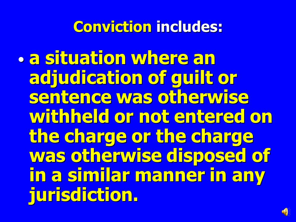 Conviction includes: a situation where first offender treatment was granted; and a situation where first offender treatment was granted; and