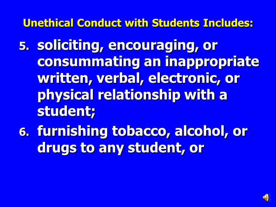 3.committing any sexual act with a student or soliciting such from a student; 4.