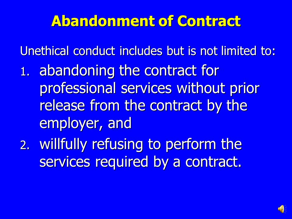 Standard 8 An educator shall fulfill all of the terms and obligations detailed in the contract with the local board of education or education agency for the duration of the contract.