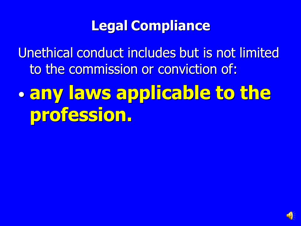 Legal Compliance Unethical conduct includes but is not limited to the commission or conviction of: any sexual offense specified in Code Section 16.