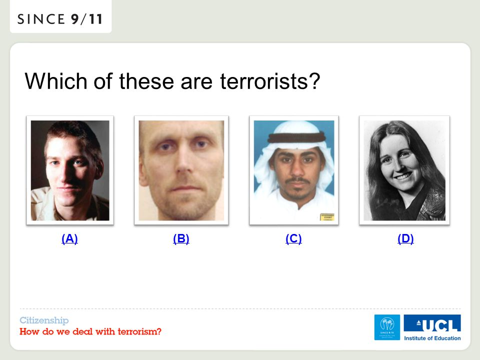 (A) Which of these are terrorists? (B)(C)(D)