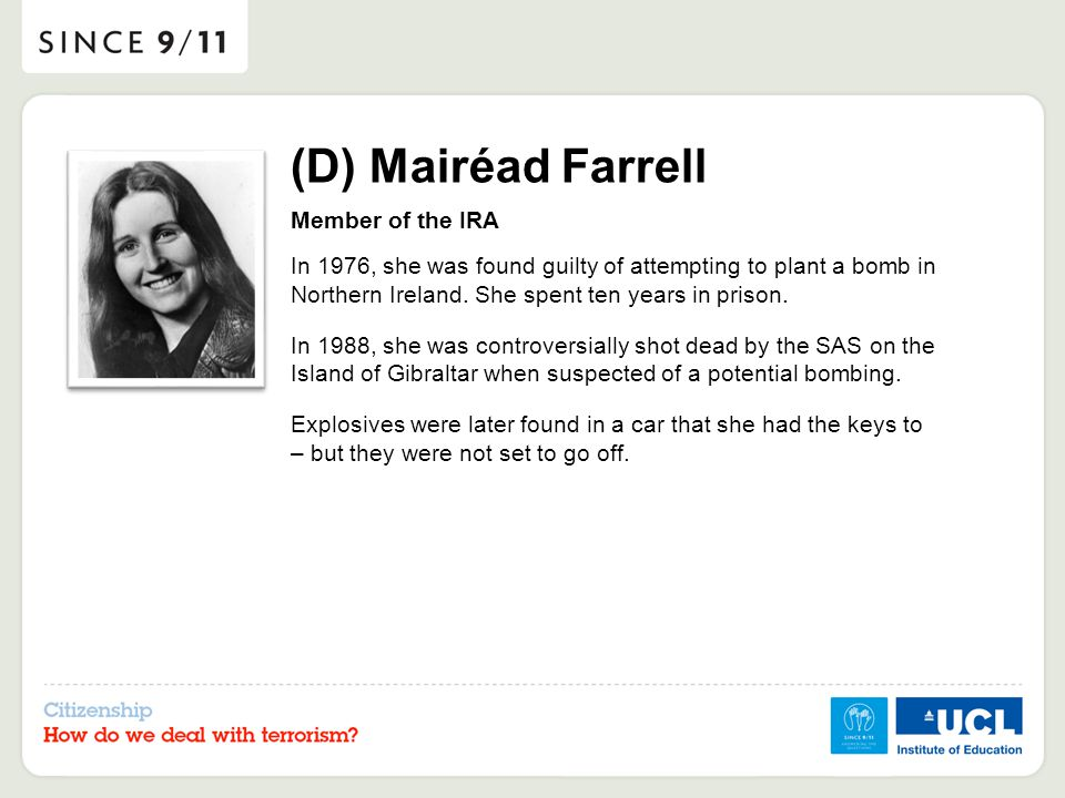 (D) Mairéad Farrell Member of the IRA In 1976, she was found guilty of attempting to plant a bomb in Northern Ireland.