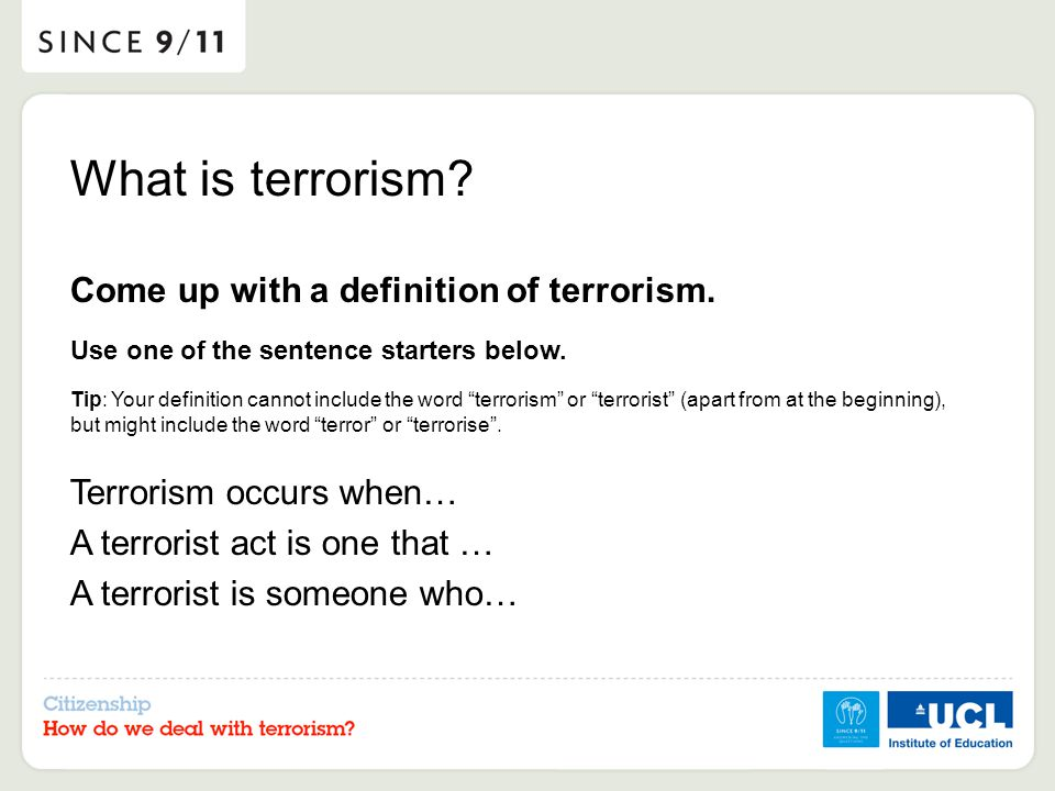 What is terrorism.Come up with a definition of terrorism.