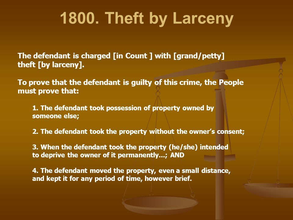 1800. Theft by Larceny The defendant is charged [in Count ] with [grand/petty] theft [by larceny].