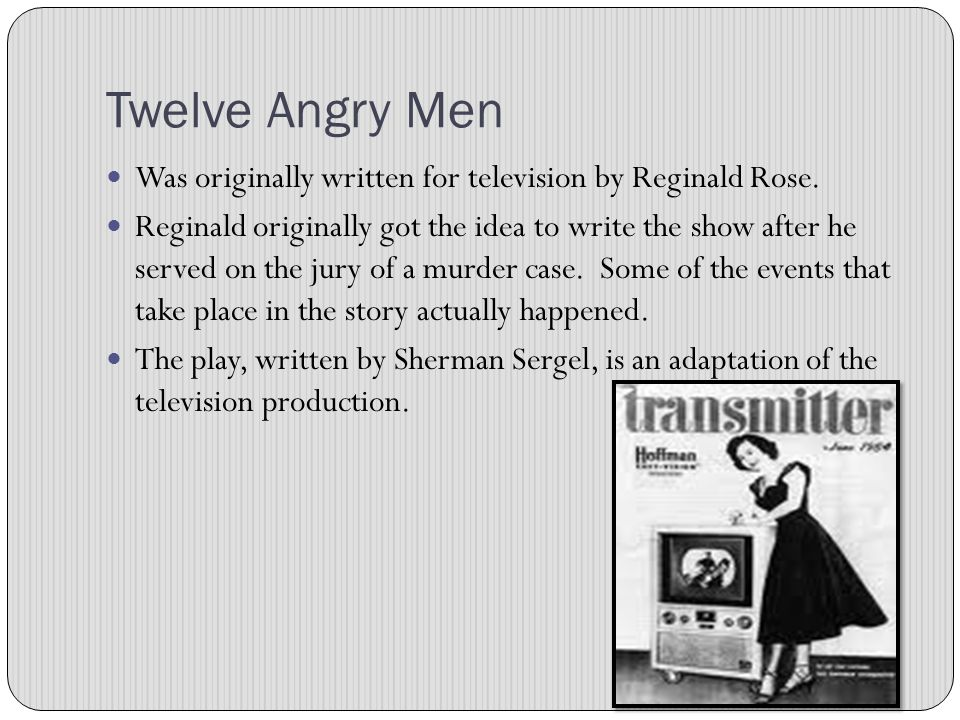 Reginald Rose: born December 10, 1920 – died April 19, 2002 He was an American film and television writer most widely known for his work in the early years of television drama.