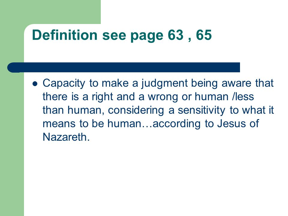 Three dimensions see pg 66-71 Awareness Development Judgment