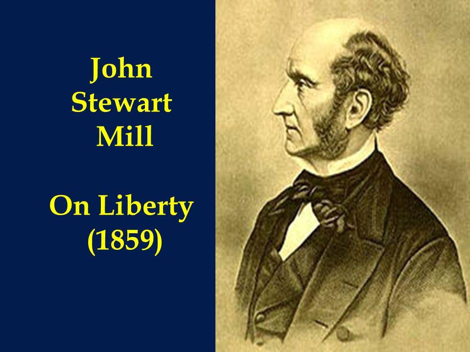 John Stewart Mill On Liberty (1859)