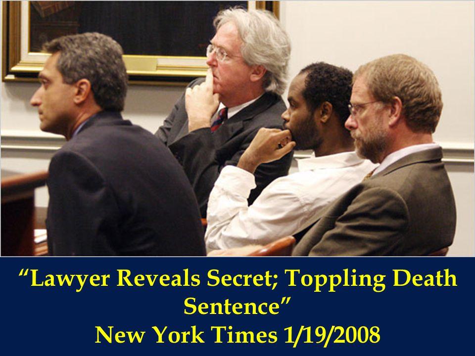Lawyer Reveals Secret; Toppling Death Sentence New York Times 1/19/2008