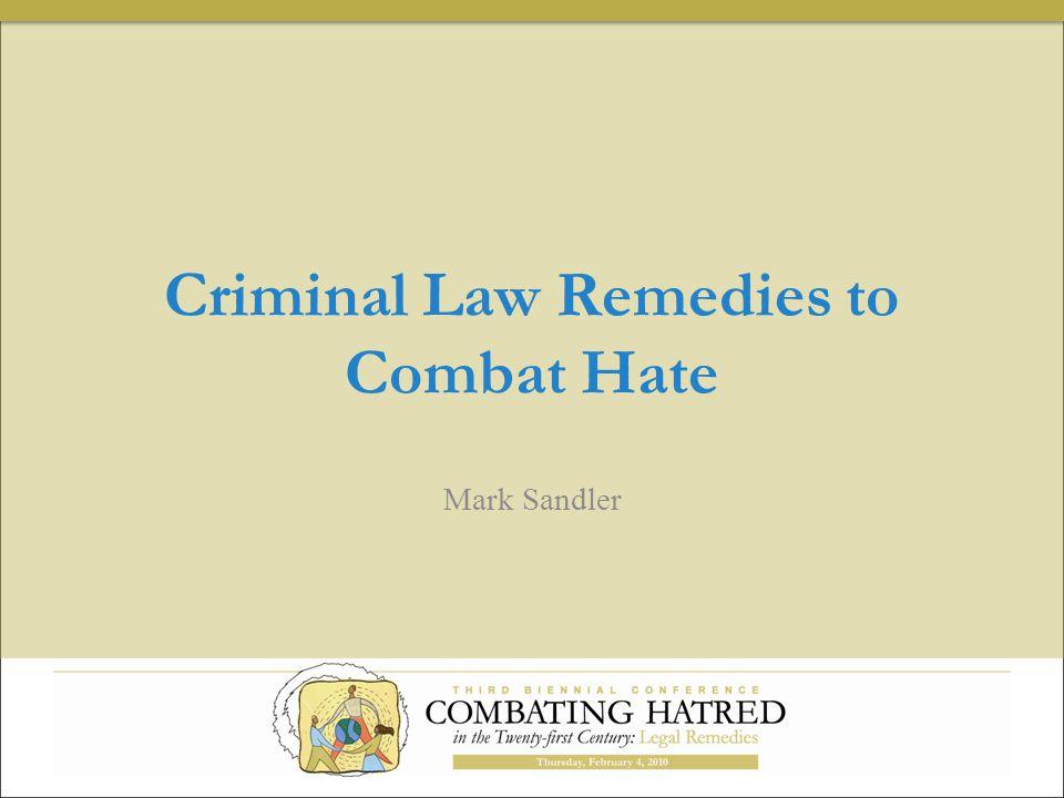 Criminal Law Remedies to Combat Hate Mark Sandler