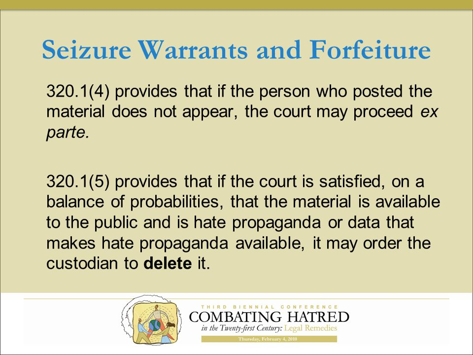 Seizure Warrants and Forfeiture 320.1(4) provides that if the person who posted the material does not appear, the court may proceed ex parte.