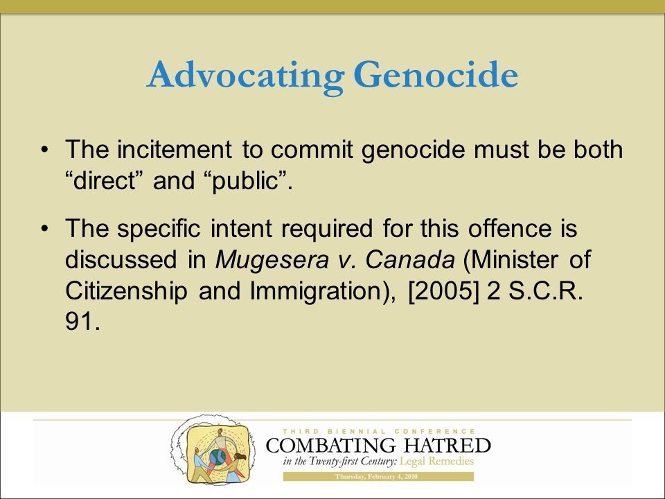 Advocating Genocide The incitement to commit genocide must be both direct and public .