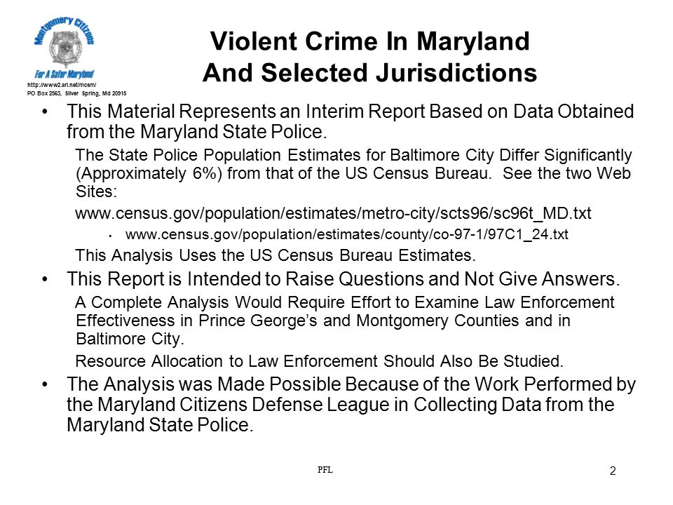 http://www2.ari.net/mcsm/ PO Box 2563, Silver Spring, Md 20915 PFL 2 Violent Crime In Maryland And Selected Jurisdictions This Material Represents an