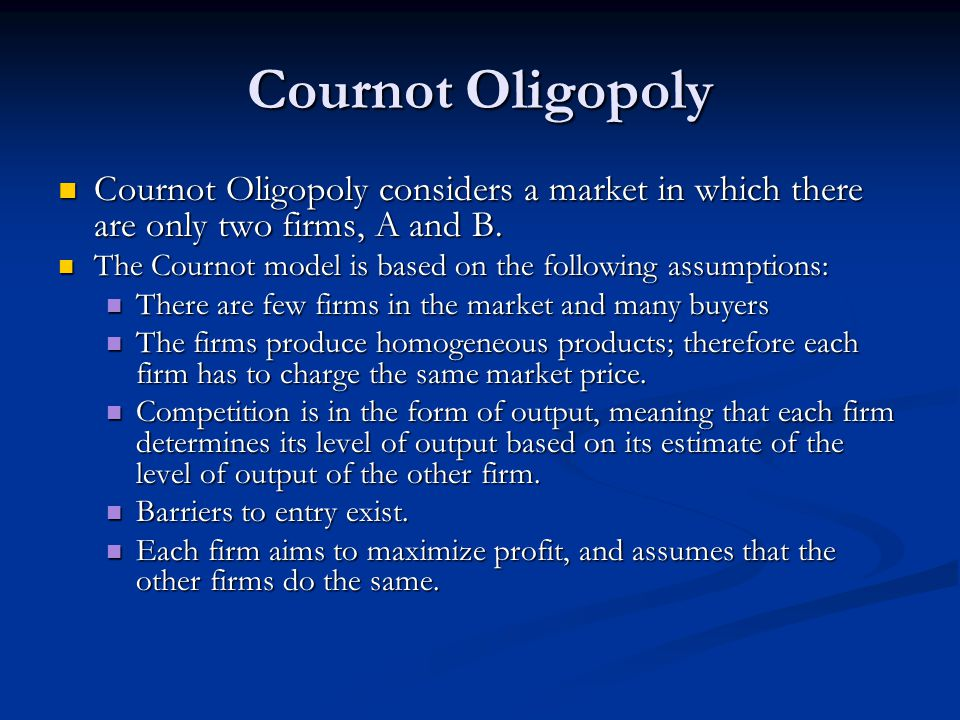 Math of Cournot Oligopoly An example of Cournot oligopoly involves two firms.