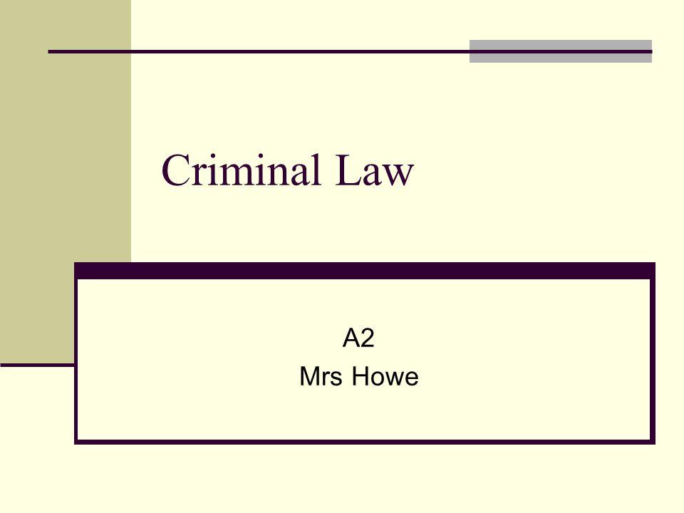 Criminal Law A2 Mrs Howe