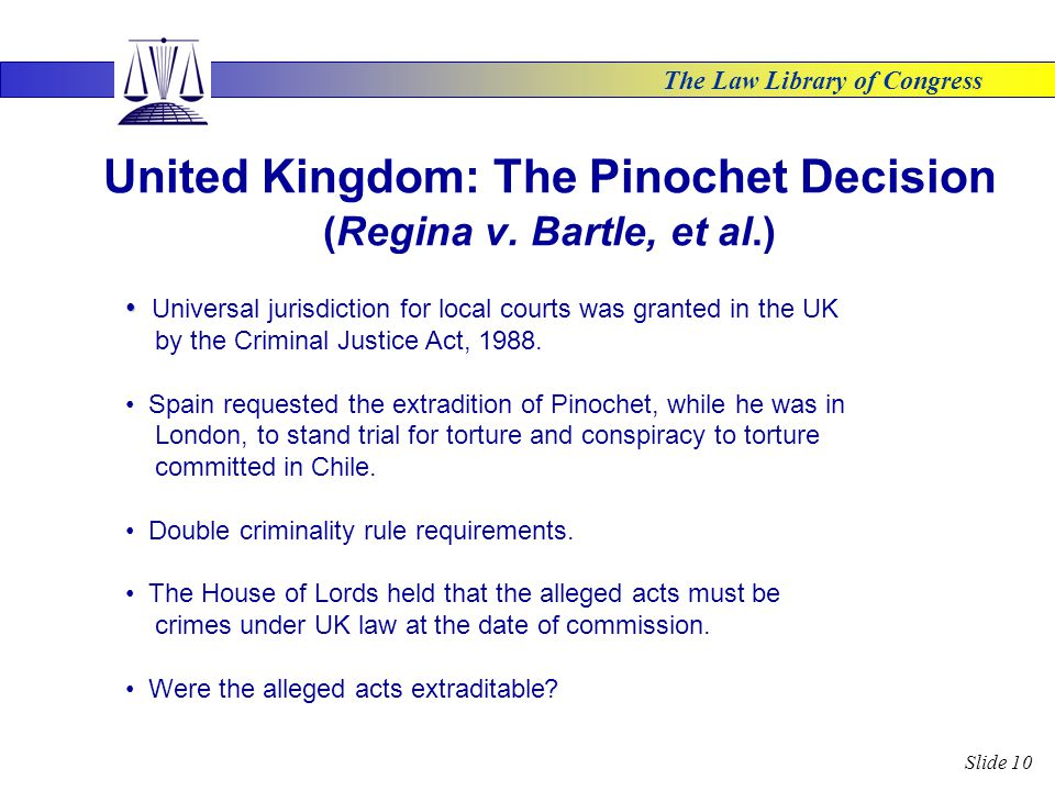 The Law Library of Congress Slide 10 United Kingdom: The Pinochet Decision (Regina v.
