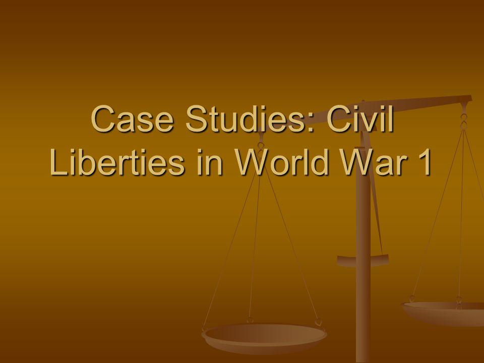Case Studies: Civil Liberties in World War 1
