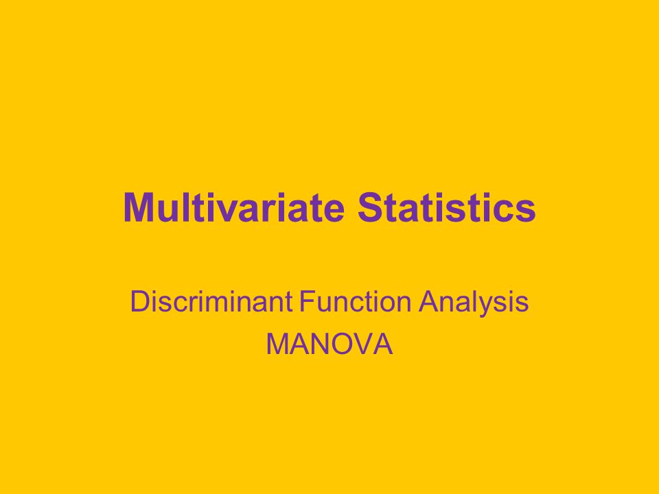Discriminant Function Analysis You wish to predict group membership from a set of two or more continuous variables.