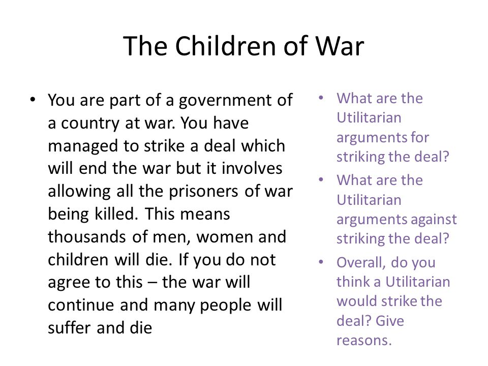 The Children of War You are part of a government of a country at war.