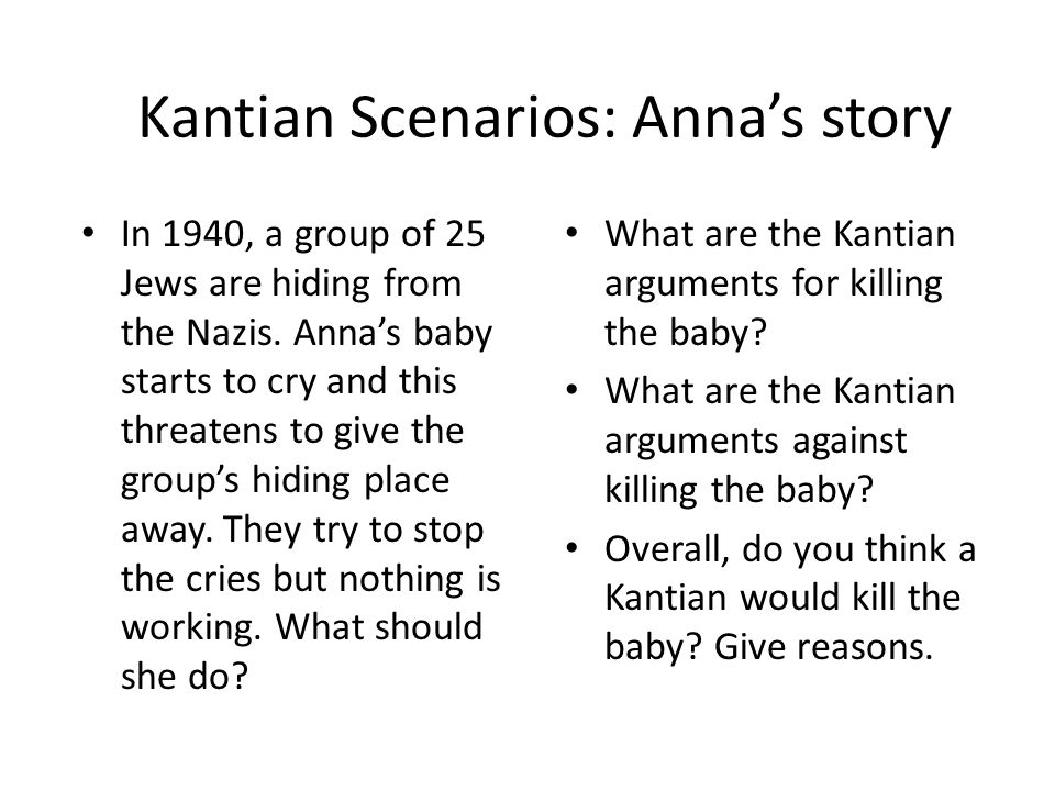 Kantian Scenarios: Anna's story In 1940, a group of 25 Jews are hiding from the Nazis.