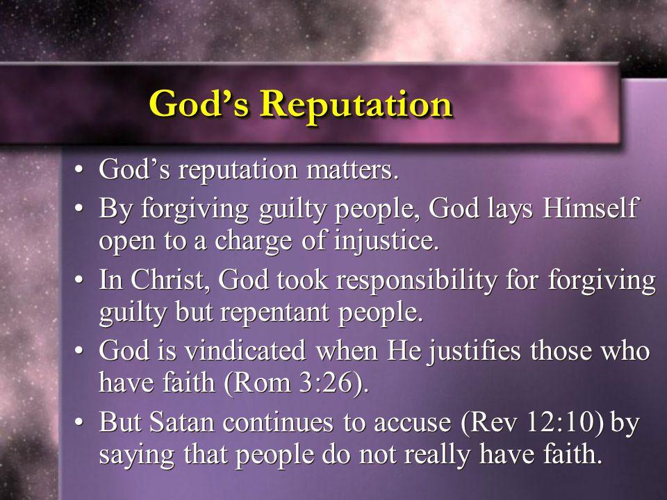 God's reputation matters.