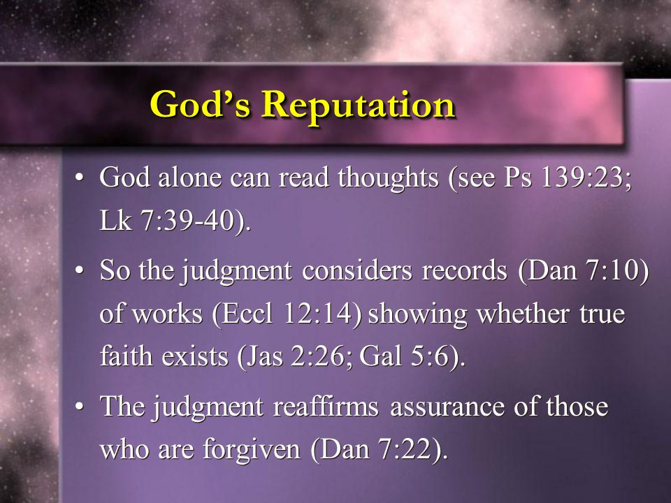 God's Reputation God alone can read thoughts (see Ps 139:23; Lk 7:39-40).