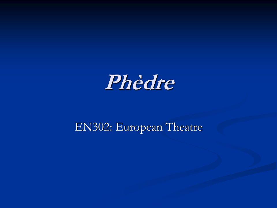 Phèdre EN302: European Theatre