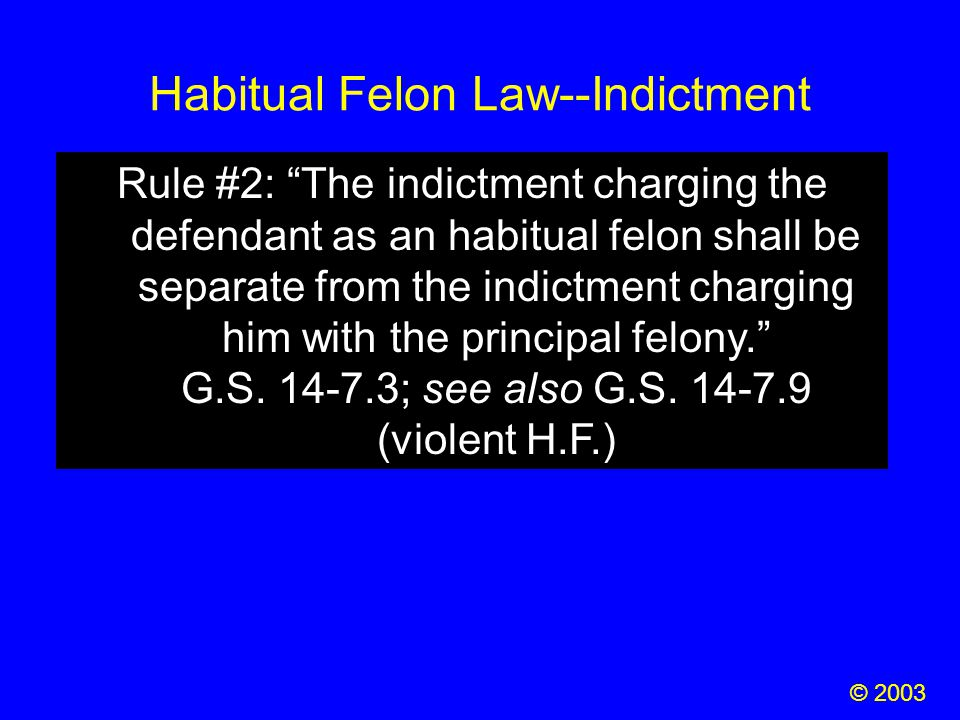 "Habitual Felon Law--Indictment Rule #2: ""The indictment charging the defendant as an habitual felon shall be separate from the indictment charging him"