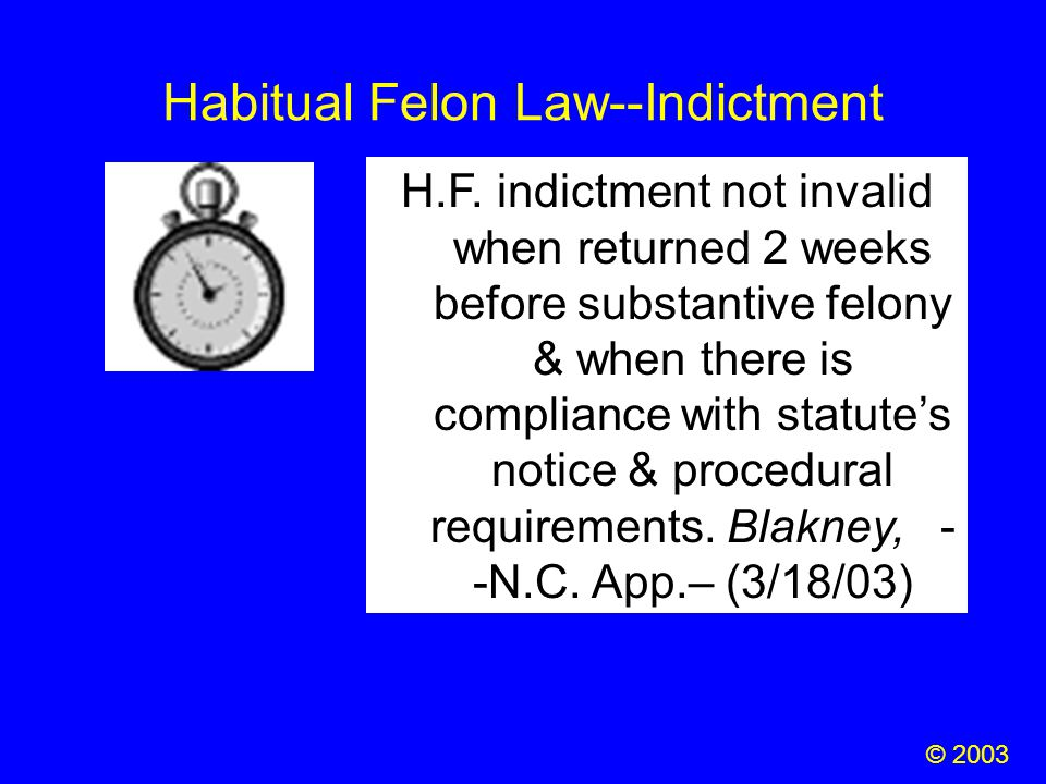 Habitual Felon Law--Indictment H.F. indictment not invalid when returned 2 weeks before substantive felony & when there is compliance with statute's n