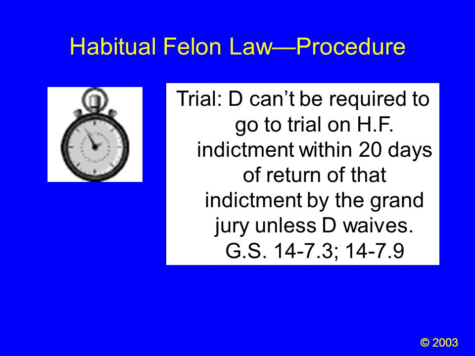 Habitual Felon Law—Procedure Trial: D can't be required to go to trial on H.F. indictment within 20 days of return of that indictment by the grand jur