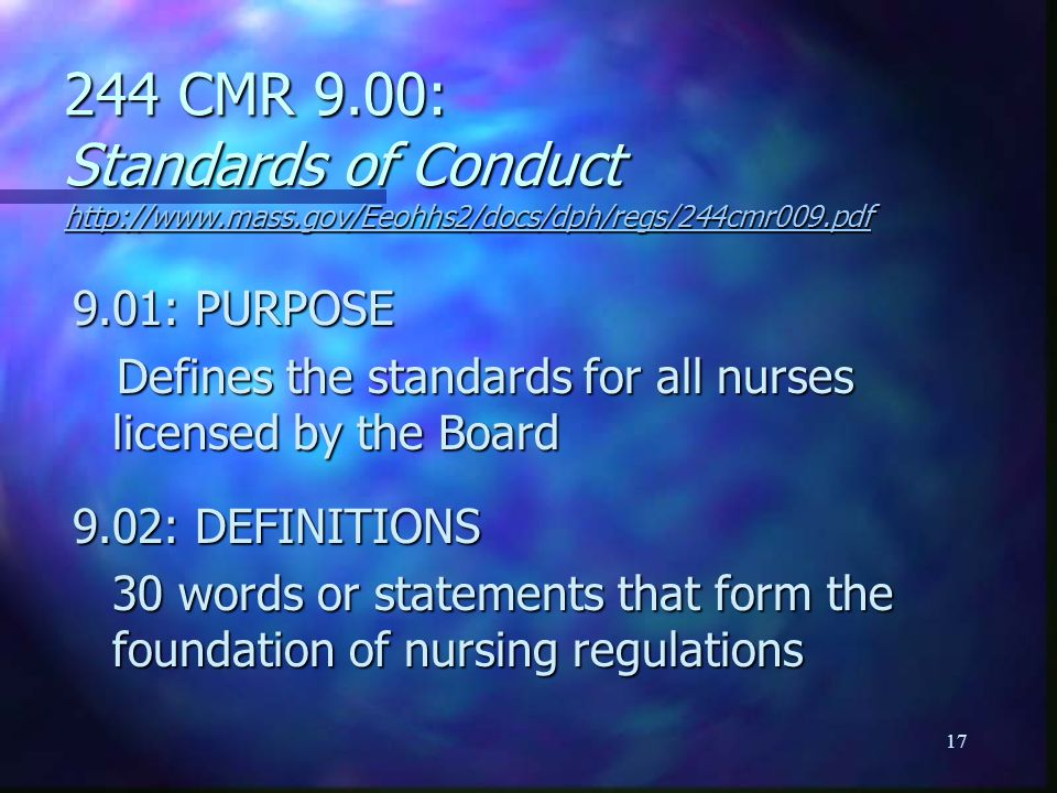 17 244 CMR 9.00: Standards of Conduct http://www.mass.gov/Eeohhs2/docs/dph/regs/244cmr009.pdf http://www.mass.gov/Eeohhs2/docs/dph/regs/244cmr009.pdf