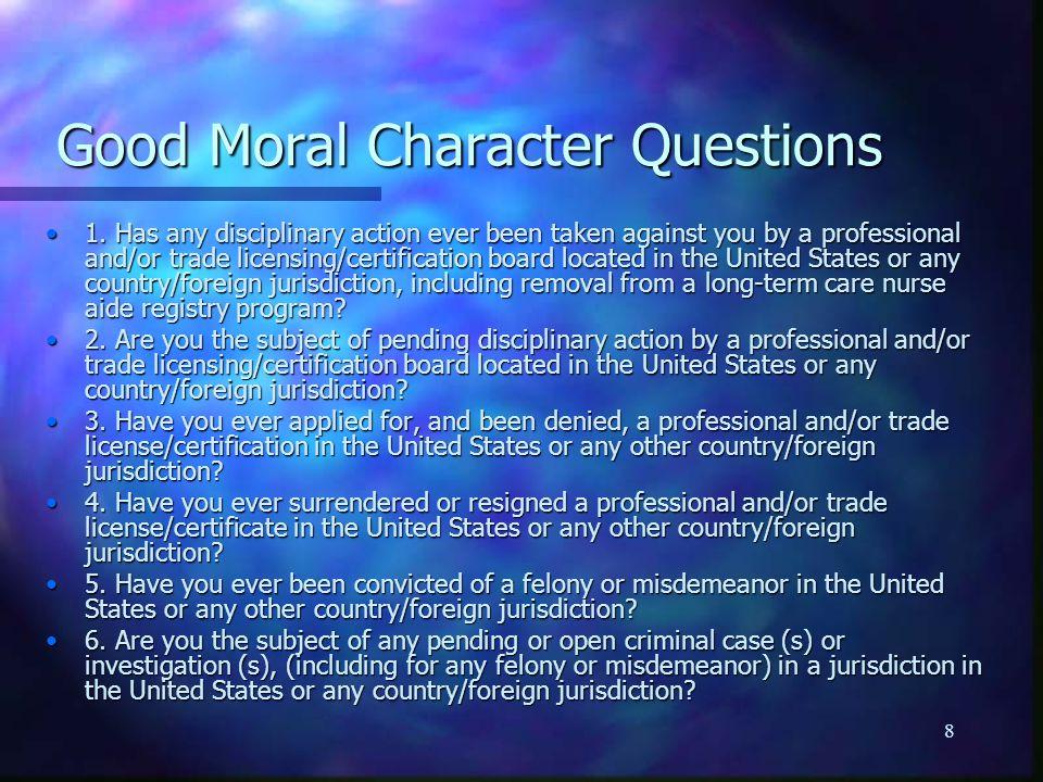 8 Good Moral Character Questions 1.