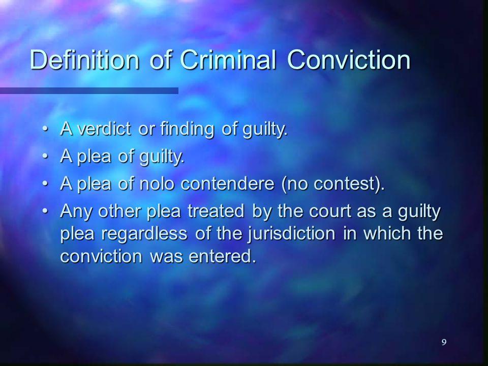 9 Definition of Criminal Conviction A verdict or finding of guilty.A verdict or finding of guilty.