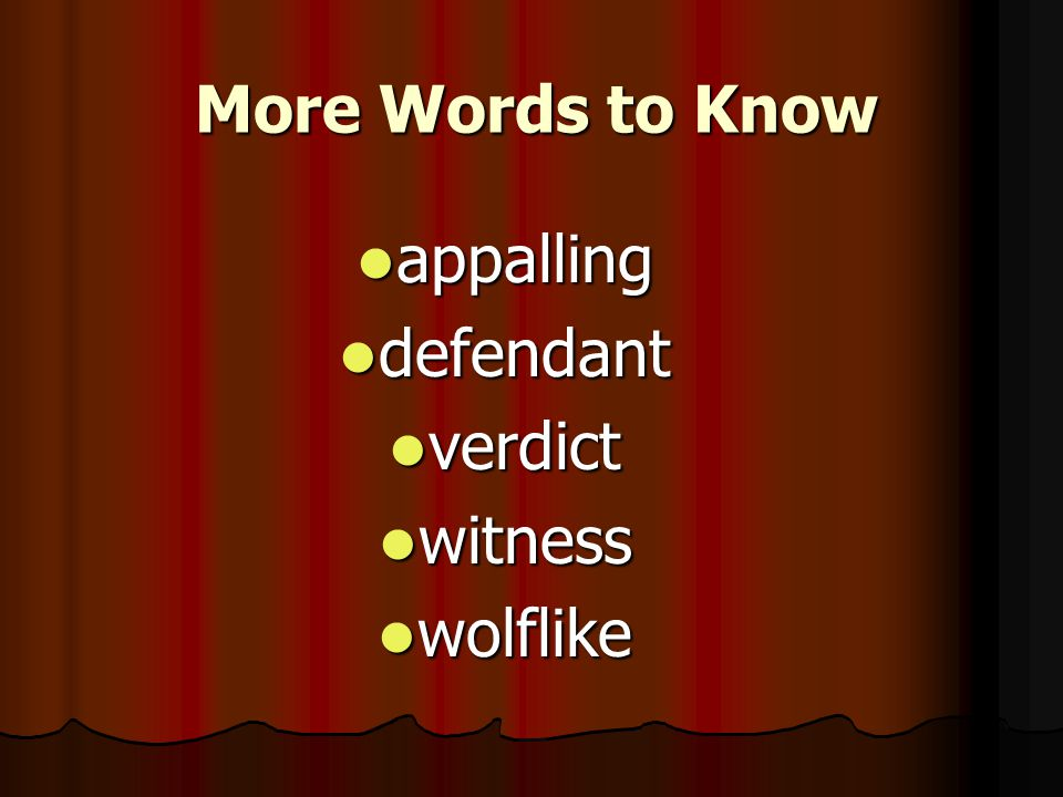 Words to Know character character courtroom courtroom guilty guilty evidence evidence rescued rescued