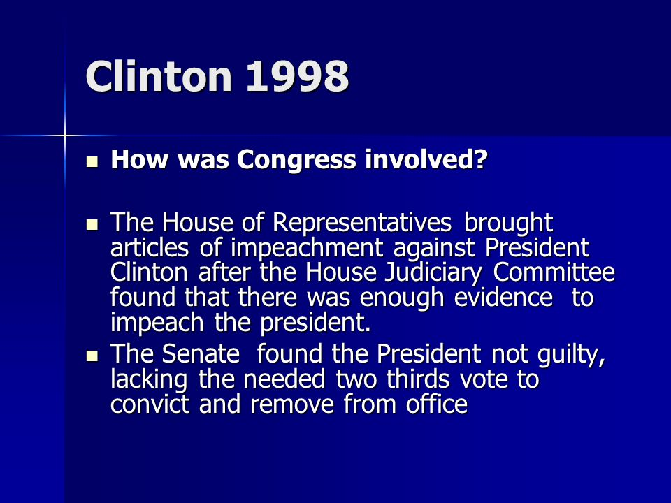 Clinton 1998 How was Congress involved. How was Congress involved.